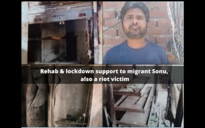 Rehab & lockdown support to migrant Sonu, also a riot victim